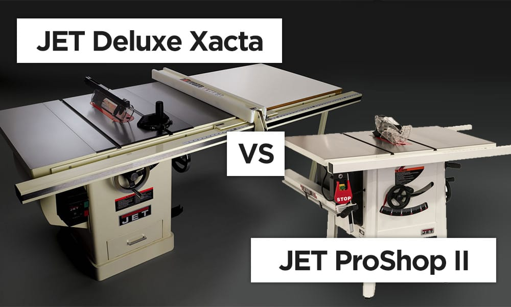 JET Table Saws Comparison Deluxe Xacta VS ProShop II