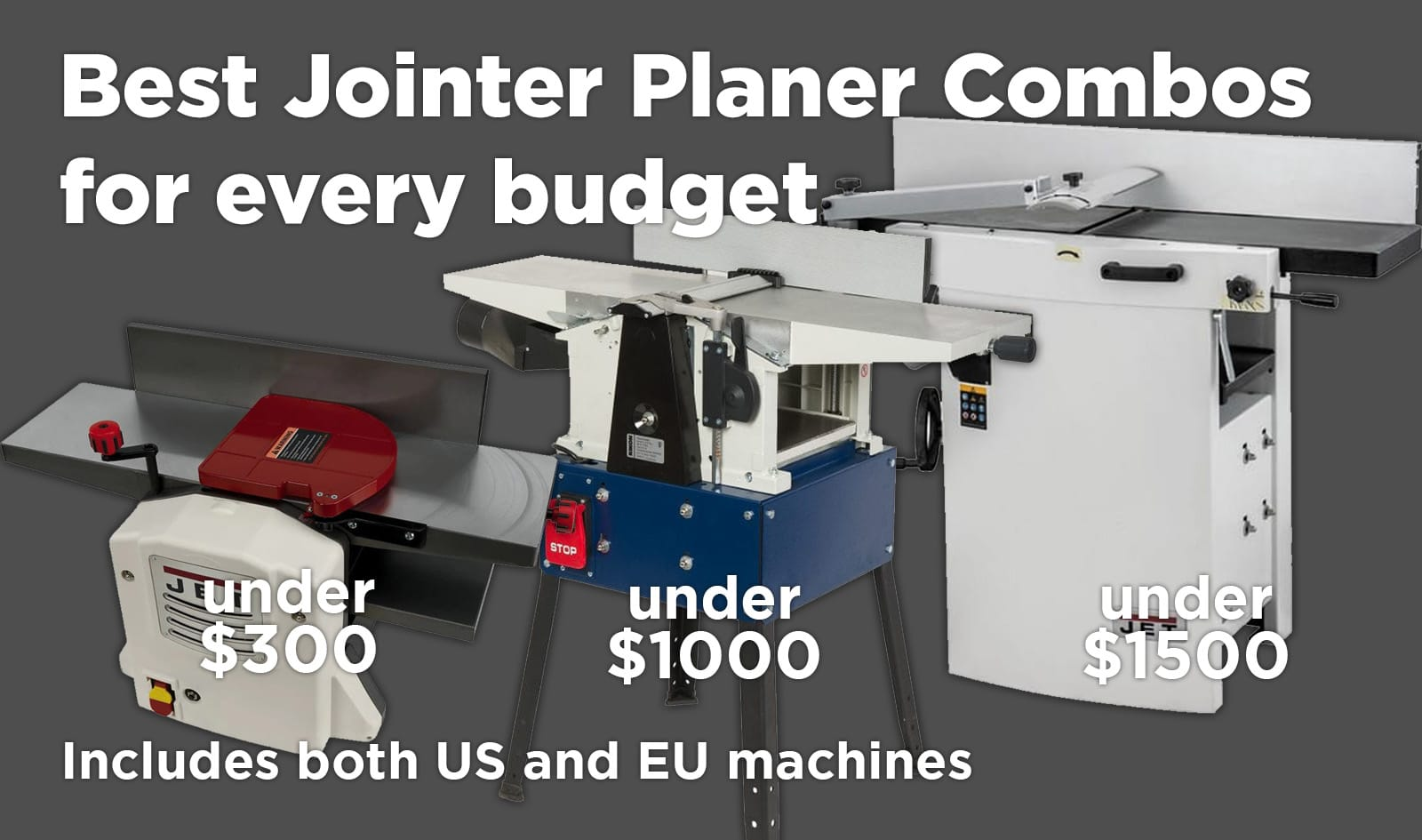 The best Jointer Planer Combo for every budget (2021) – Buyer's Guide