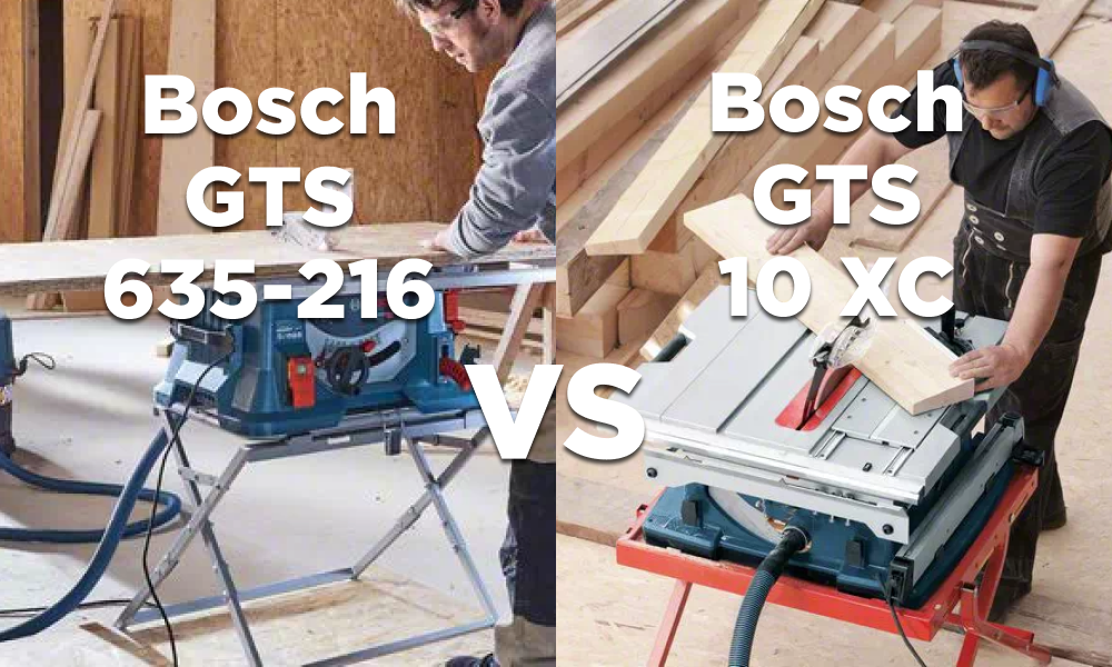 Bosch GTS 635-216 VS GTS 10 XC Table Saw – What are the differences?