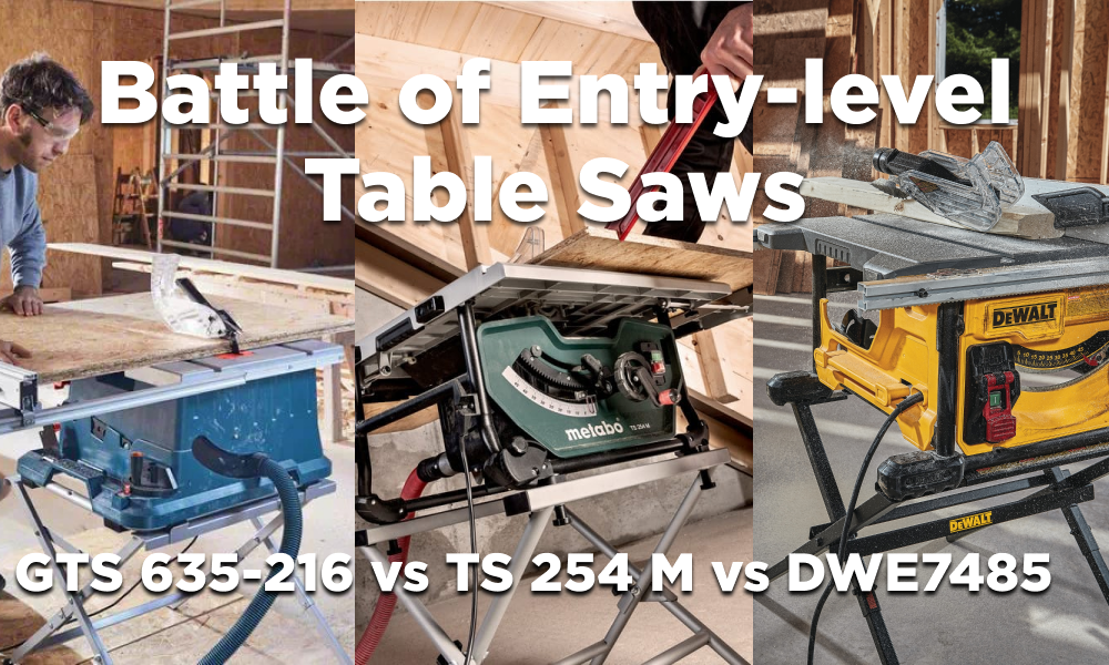 Bosch GTS 635-216 vs Metabo TS 254 M vs DeWalt DWE7485 – Entry-level Table Saws Compared