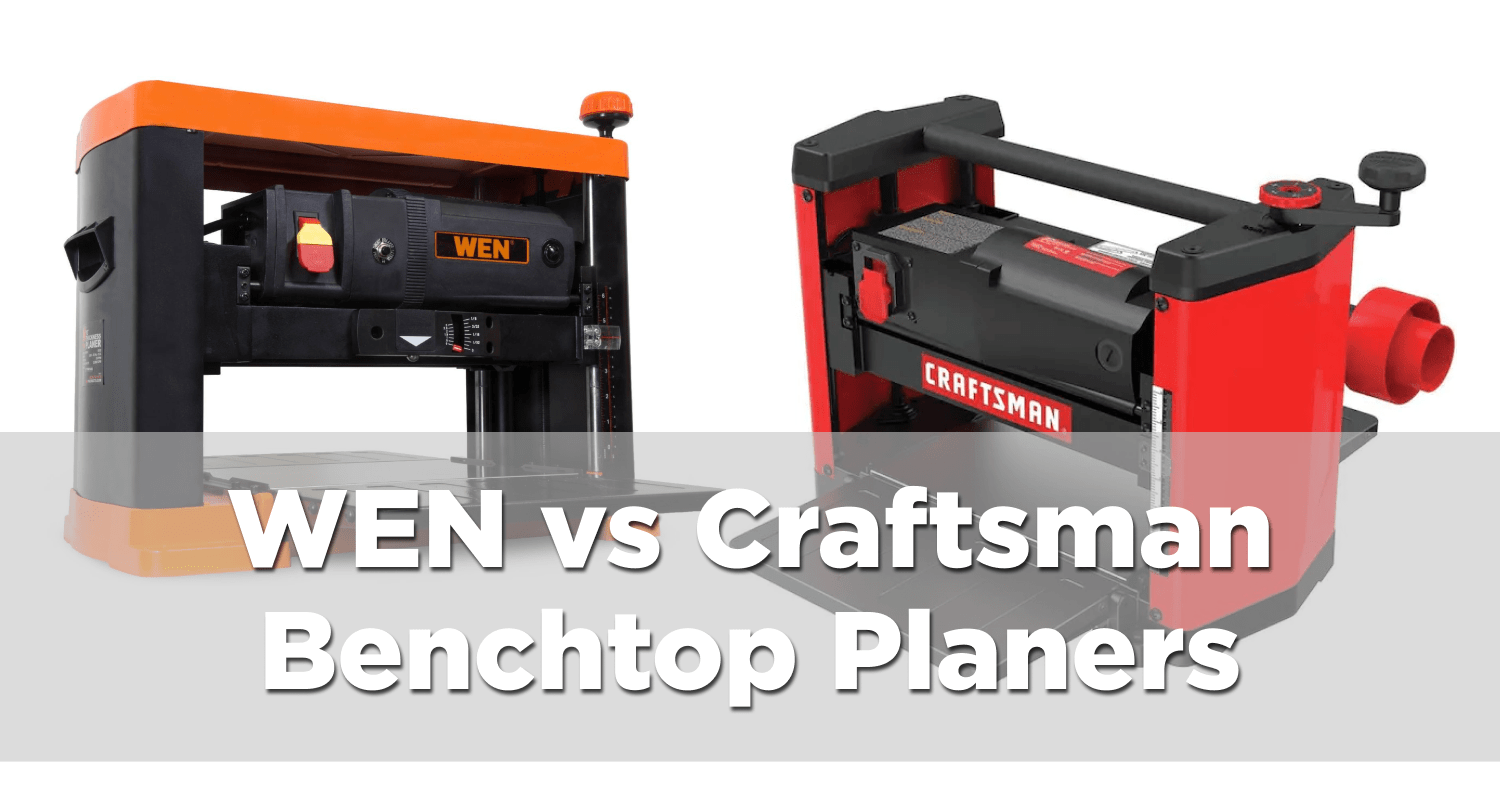 WEN 6552T vs Craftsman CMEW320 – Cheap benchtop planers compared